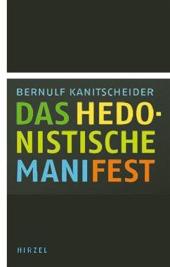 Das hedonistische Manifest - Kanitscheider, Bernulf