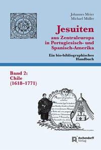 Jesuiten aus Zentraleuropa in Portugiesisch- und Spanisch-Amerika. Ein bio-bibliographisches Handbuch