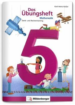 Mathematik 5. Das Übungsheft Neubearbeitung - Keller, Karl-Heinz
