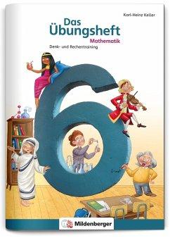 Das Übungsheft 6 / Das Übungsheft Mathematik Bd.6