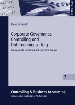 Corporate Governance, Controlling und Unternehmenserfolg - Schmidt, Timo