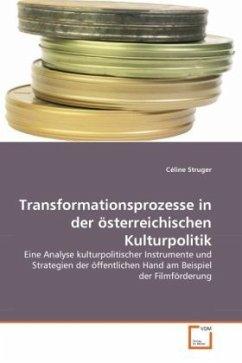 Transformationsprozesse in der österreichischen Kulturpolitik