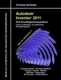 Autodesk Inventor 2011 - Das Grundlagenkompendium