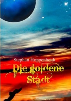 Die goldene Stadt - Hoppenheidt, Stephan