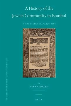 A History of the Jewish Community in Istanbul: The Formative Years, 1453-1566 - Rozen, Minna