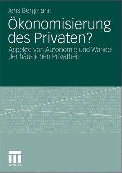 Ökonomisierung des Privaten? - Bergmann, Jens
