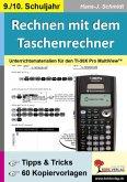 Rechnen mit dem Taschenrechner / 9./10. Schuljahr Unterrichtsmaterialien für den TI-30x PRO MultiViewTM