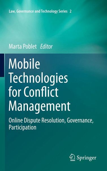 Mobile Technologies for Conflict Management: Online Dispute Resolution, Governance, Participation