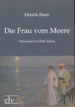 Die Frau vom Meere - Ibsen, Henrik