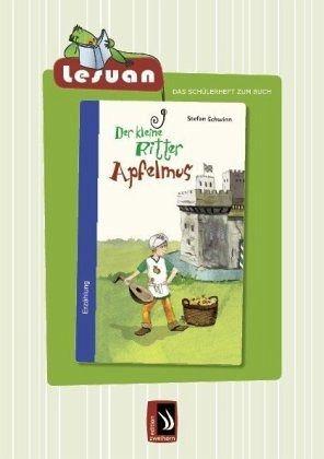 LESUAN - Das Schülerheft zum Buch Der kleine Ritter Apfelmus