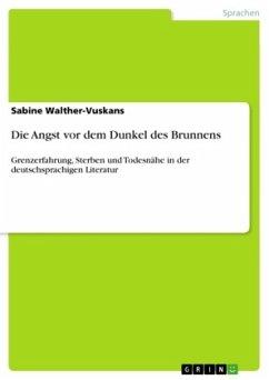 Die Angst vor dem Dunkel des Brunnens - Walther-Vuskans, Sabine