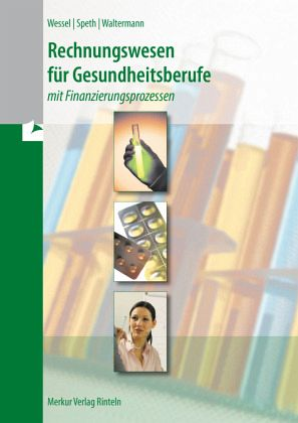 Rechnungswesen für Gesundheitsberufe - Wessel, Bernhard; Speth, Hermann; Waltermann, Aloys