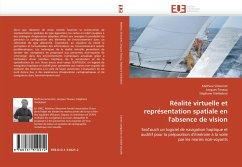 Réalité virtuelle et représentation spatiale en l'absence de vision - Simonnet, Mathieu; Tisseau, Jacques; Vieilledent, Stéphane
