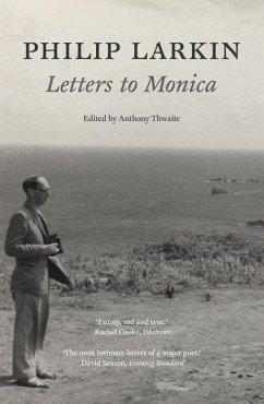 Philip Larkin: Letters to Monica - Larkin, Philip