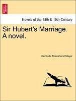 Sir Hubert's Marriage. A novel. Vol. II - Mayer, Gertrude Townshend