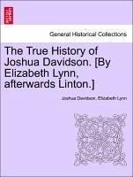 The True History of Joshua Davidson. [By Elizabeth Lynn, afterwards Linton.] Fourth Edition. - Davidson, Joshua Lynn, Elizabeth