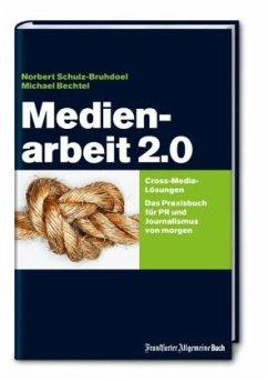 Medienarbeit 2.0 - Schulz-Bruhdoel, Norbert; Bechtel, Michael