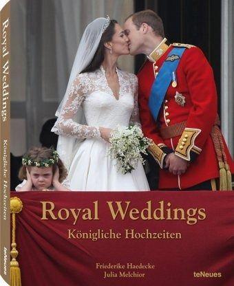 Royal Weddings / Königliche Hochzeiten - Haedecke, Friederike; Melchior, Julia