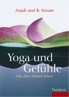 Yoga und Gefühle - Sriram, Anjali;Sriram, R.