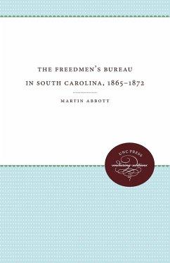 The Freedmen's Bureau in South Carolina, 1865 - 1872