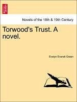 Torwood's Trust. A novel. VOL. II - Green, Evelyn Everett