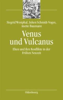 Venus und Vulcanus - Westphal, Siegrid;Schmidt-Voges, Inken;Baumann, Anette