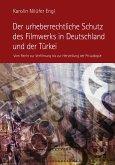 Der urheberrechtliche Schutz des Filmwerks in Deutschland und der Türkei