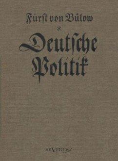 Bernhard von Bülow - Deutsche Politik - Bülow, Bernhard H. M. Fürst von