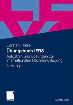 Übungsbuch IFRS - Theile, Carsten