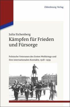 Kämpfen für Frieden und Fürsorge - Eichenberg, Julia