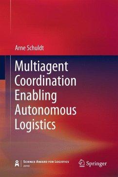 Multiagent Coordination Enabling Autonomous Logistics - Schuldt, Arne