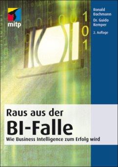 Raus aus der BI-Falle - Bachmann, Ronald; Kemper, Guido