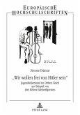 «Wir wollen frei von Hitler sein»
