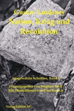 Nation, Krieg und Revolution - Landauer, Gustav