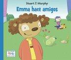 Emma Hace Amigos = Emma Makes Friends