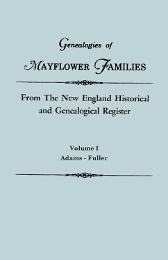 Genealogies of Mayflower Families from The New England Historical and Genealogical Register. In Three Volumes. Volume I