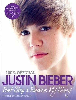 Justin Bieber - First Step 2 Forever, My Story - Bieber, Justin