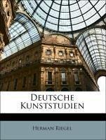 Deutsche Kunststudien - Riegel, Herman
