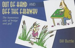 Out of Hand and Off the Fairway: The Humorous Side of Bridge and Golf - Buttle, Bill