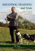 Sheepdog Training and Trials: A Complete Guide for Border Collie Handlers and Enthusiasts