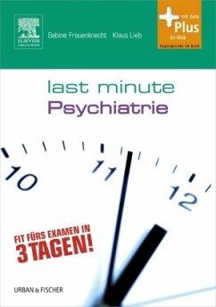 Last Minute Psychiatrie - Frauenknecht, Sabine; Lieb, Klaus
