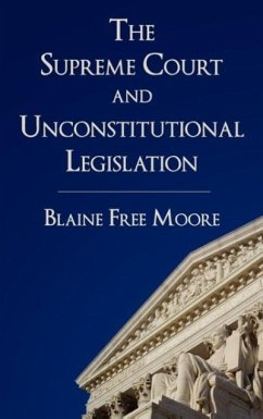 The Supreme Court and Unconstitutional Legislation - Moore, Blaine Free