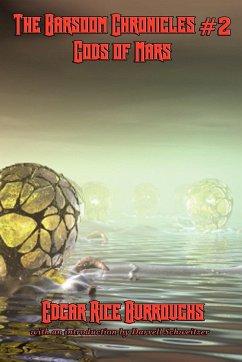 The Barsoom Chronicles #2 Gods of Mars - Burroughs, Edgar Rice