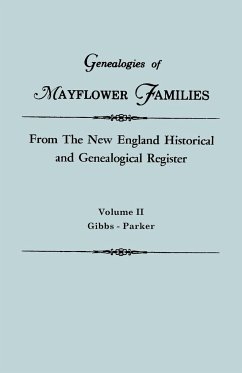 Genealogies of Mayflower Families from The New England Historical and Genealogical Register. In Three Volumes. Volume II