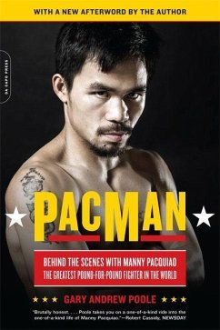Pacman: Behind the Scenes with Manny Pacquiao--The Greatest Pound-For-Pound Fighter in the World - Poole, Gary Andrew