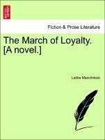 The March of Loyalty. [A novel.] Vol. II. - Macclintock, Letitia