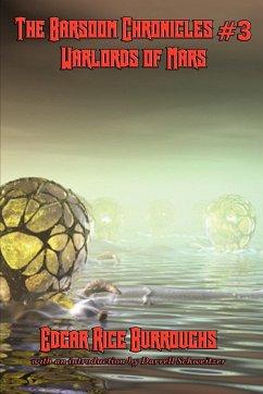 The Barsoom Chronicles #3 Warlords of Mars - Burroughs, Edgar Rice