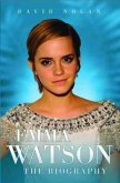 Emma Watson - the Biography