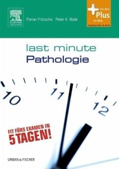 Last Minute Pathologie - Fritzsche, Florian; Bode, Peter K.