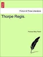 Thorpe Regis. - Peard, Frances Mary